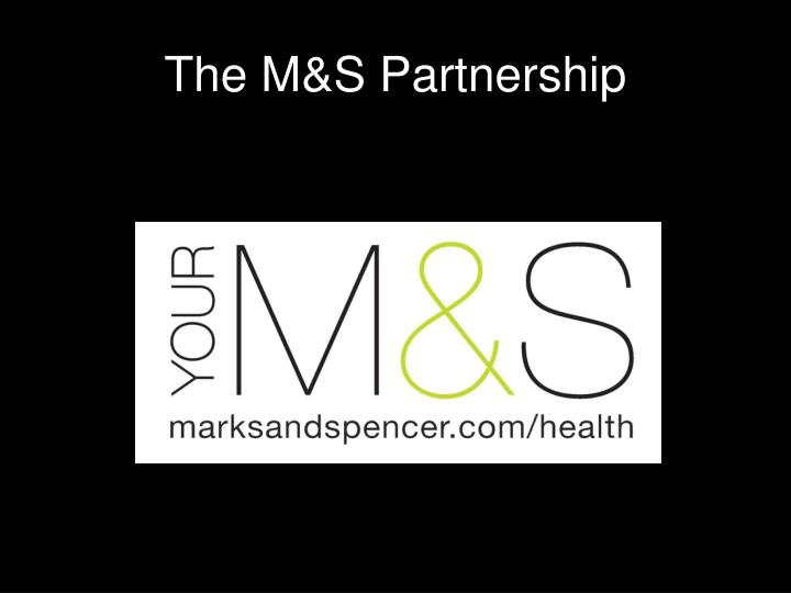 The M&S Partnership