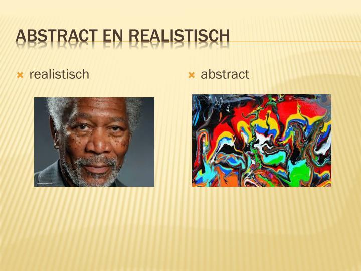 Abstract en realistisch