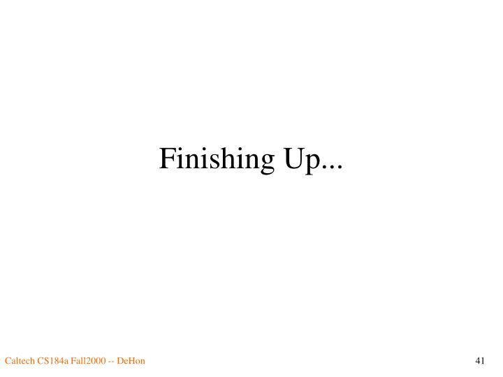 Finishing Up...