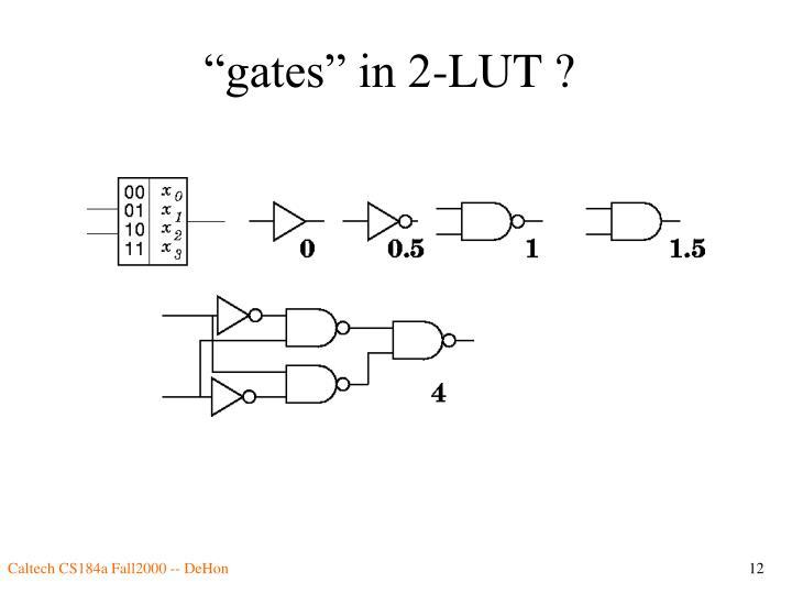 """""""gates"""" in 2-LUT ?"""