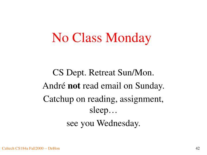 No Class Monday