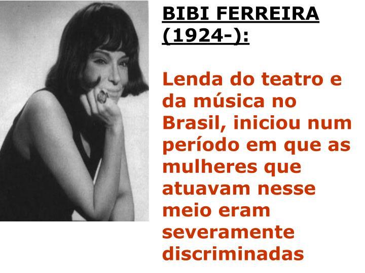 BIBI FERREIRA (1924-):