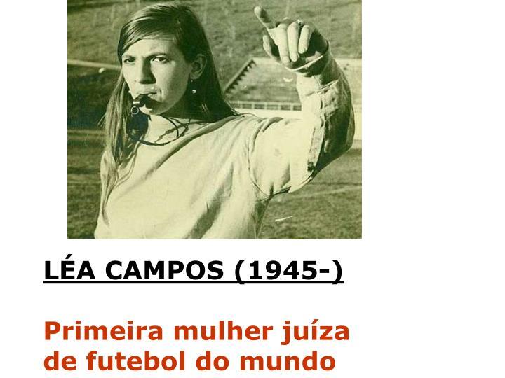 LÉA CAMPOS (1945-)