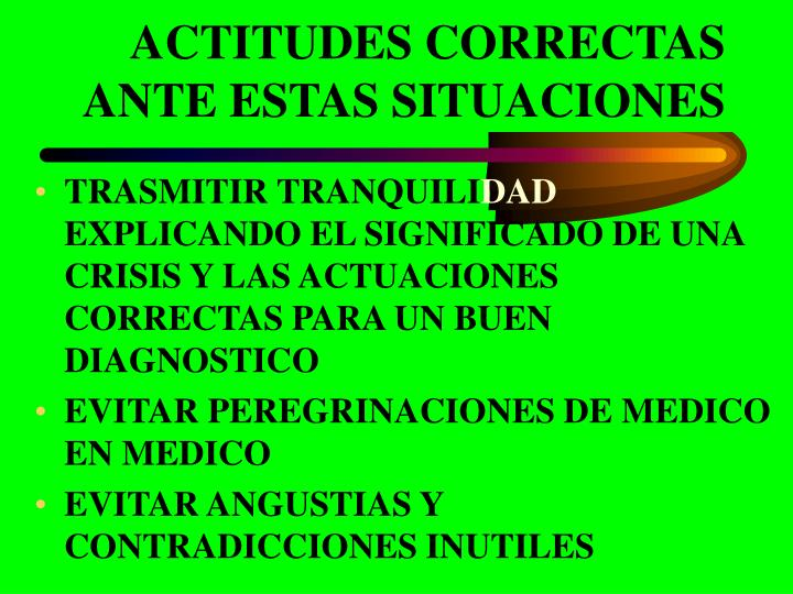 ACTITUDES CORRECTAS ANTE ESTAS SITUACIONES