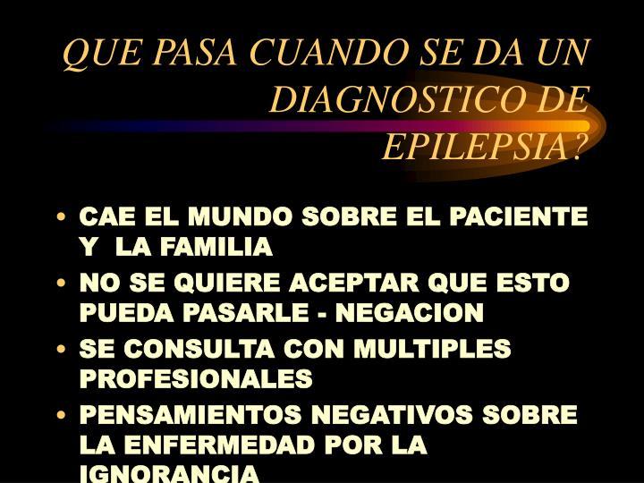 QUE PASA CUANDO SE DA UN DIAGNOSTICO DE EPILEPSIA?