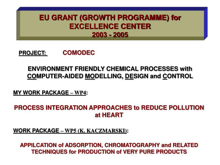 EU GRANT (GROWTH PROGRAMME) for EXCELLENCE CENTER