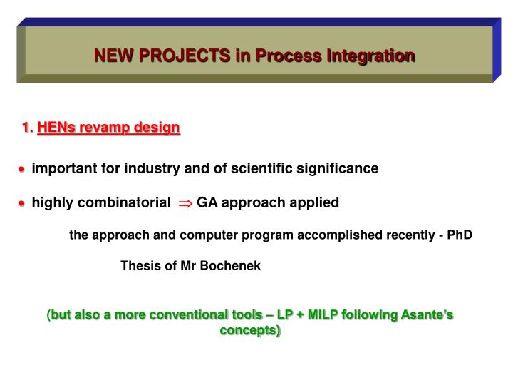NEW PROJECTS in Process Integration