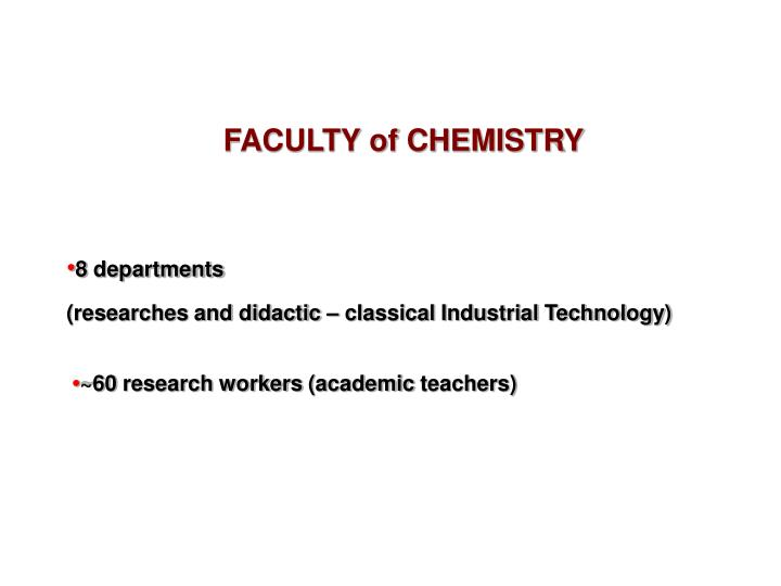 FACULTY of CHEMISTRY