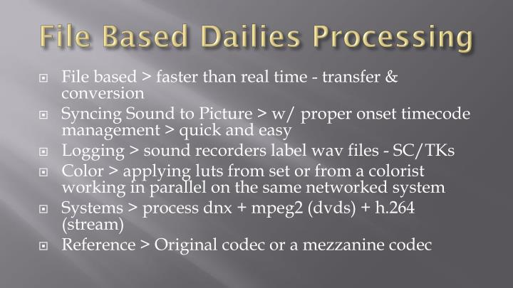 File Based Dailies Processing