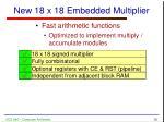 new 18 x 18 embedded multiplier