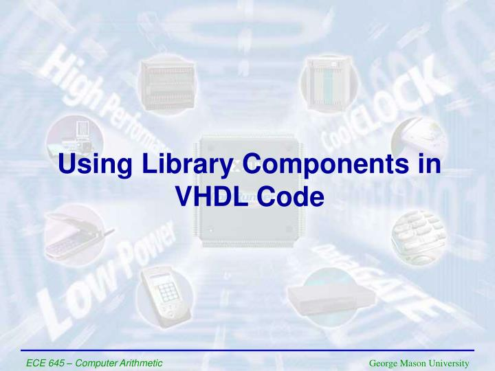 Using Library Components in VHDL Code