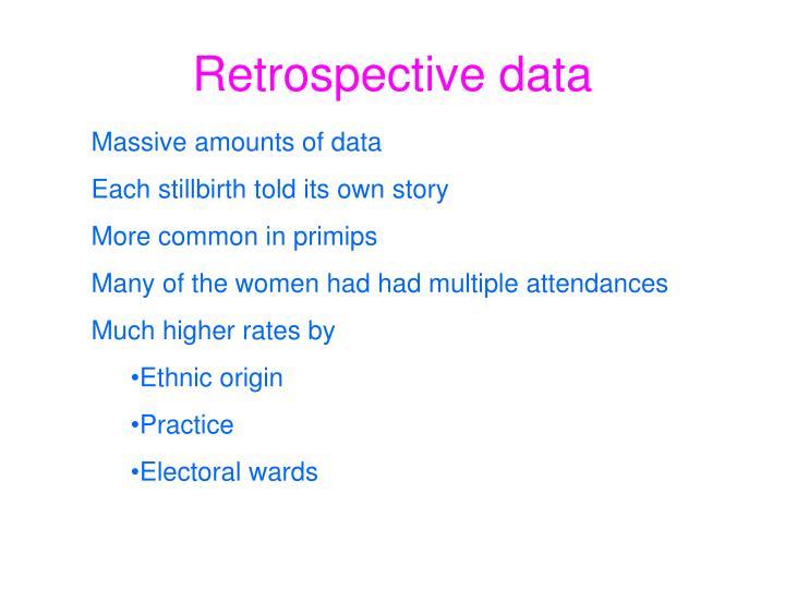 Retrospective data