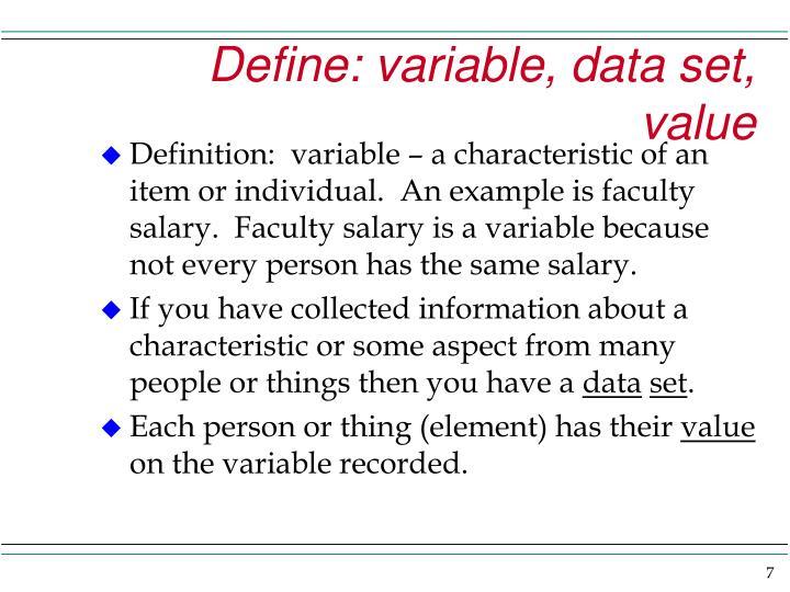 Define: variable, data set, value