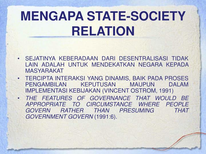 MENGAPA STATE-SOCIETY RELATION