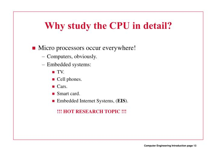 Why study the CPU in detail?