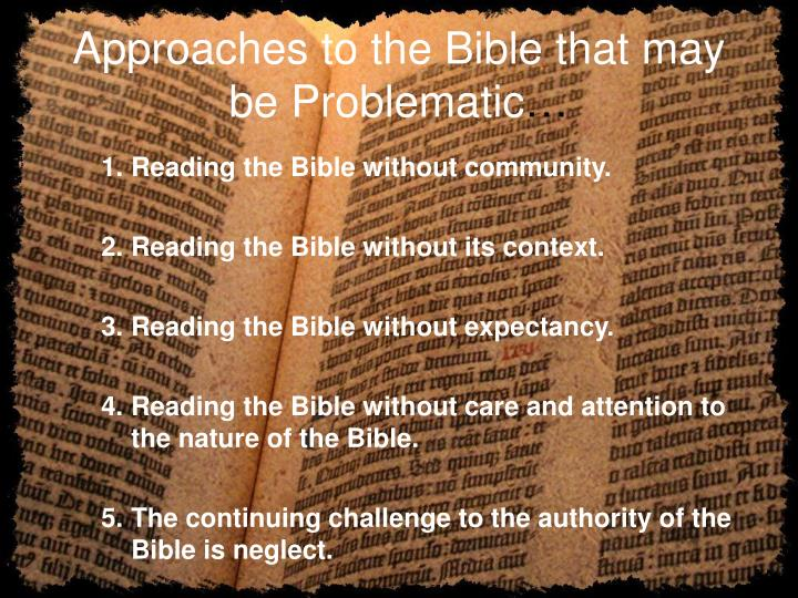 Approaches to the Bible that may be Problematic