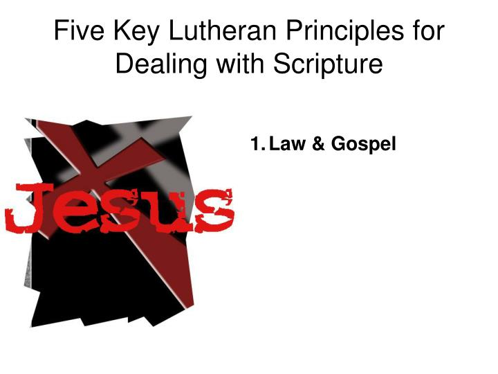 Five Key Lutheran Principles for Dealing with Scripture