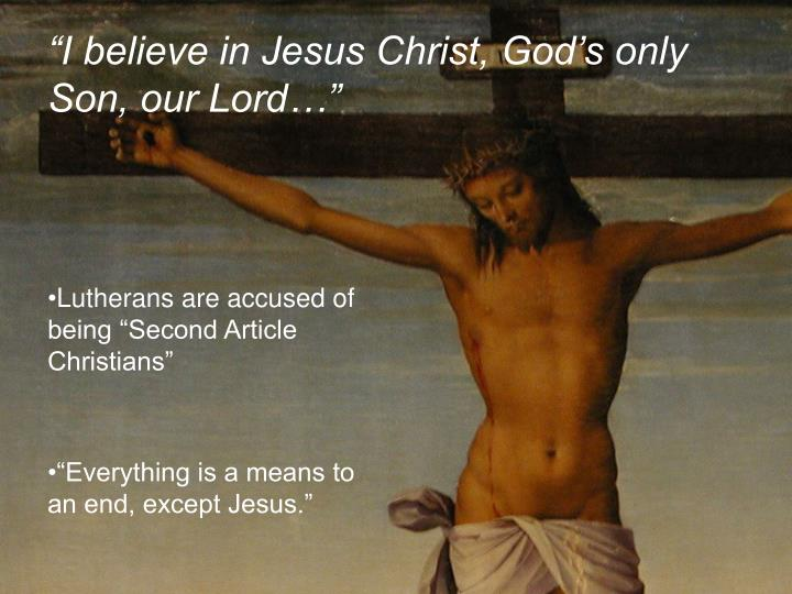 """""""I believe in Jesus Christ, God's only Son, our Lord…"""""""
