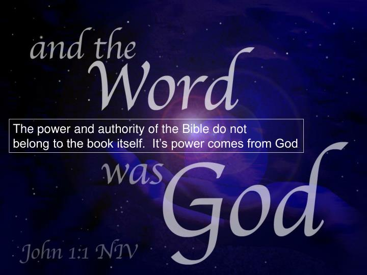 The power and authority of the Bible do not