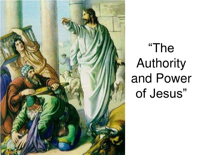 """""""The Authority and Power of Jesus"""""""