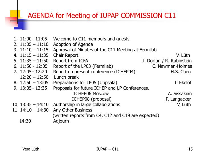 1. 11:00 –11:05Welcome to C11 members and guests.