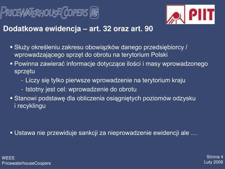 Dodatkowa ewidencja  art. 32 oraz art. 90