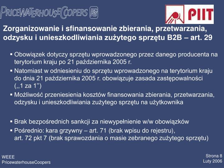 Zorganizowanie i sfinansowanie zbierania, przetwarzania, odzysku i unieszkodliwiania zuytego sprztu B2B  art. 29