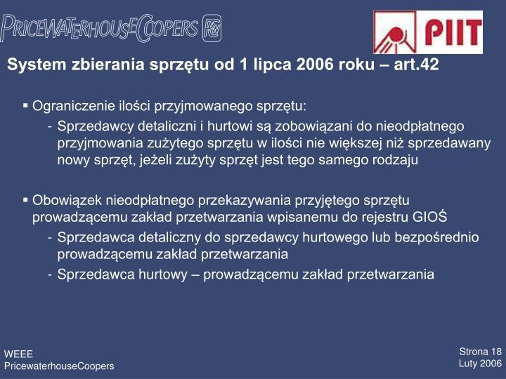 System zbierania sprztu od 1 lipca 2006 roku  art.42