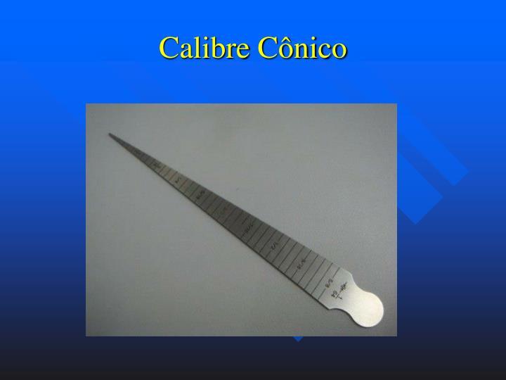 Calibre Cônico