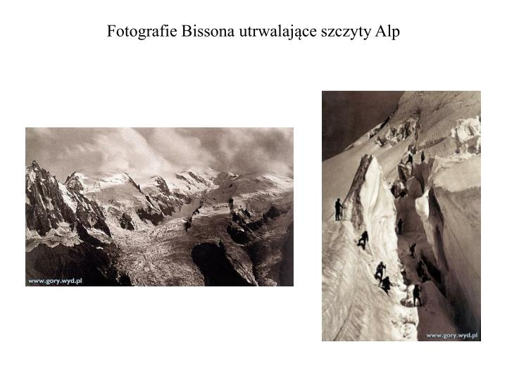 Fotografie Bissona utrwalające szczyty Alp
