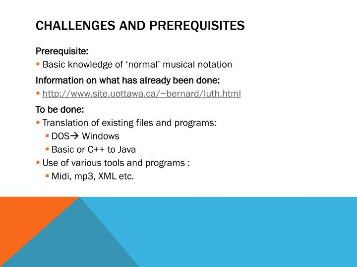 Challenges and prerequisites