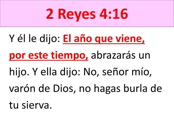 2 Reyes 4:16