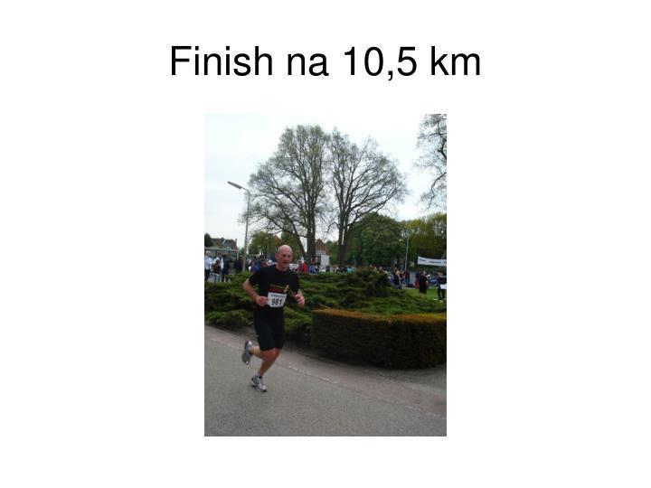 Finish na 10,5 km