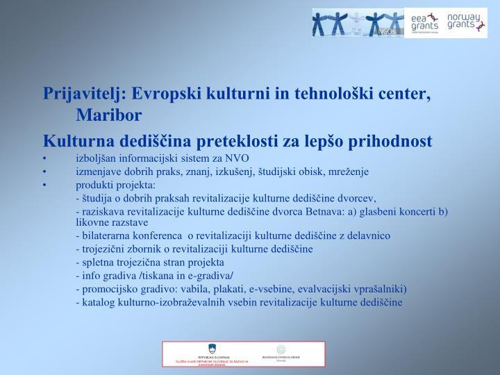 Prijavitelj: Evropski kulturni in tehnološki center,  Maribor