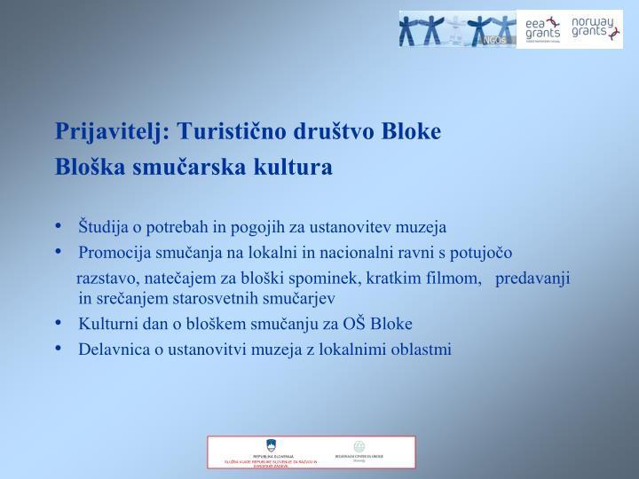 Prijavitelj: Turistično društvo Bloke