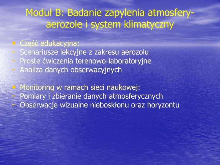 Moduł B: Badanie zapylenia atmosfery- aerozole i system klimatyczny