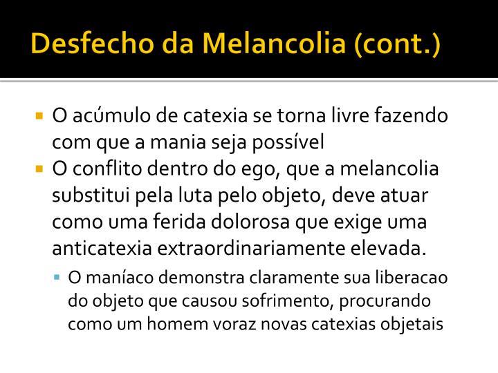 Desfecho da Melancolia (cont.)