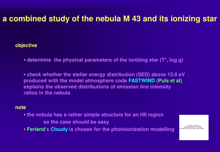 a combined study of the nebula M 43 and its ionizing star