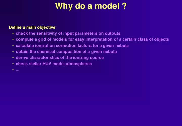Why do a model ?