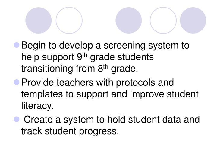Begin to develop a screening system to help support 9