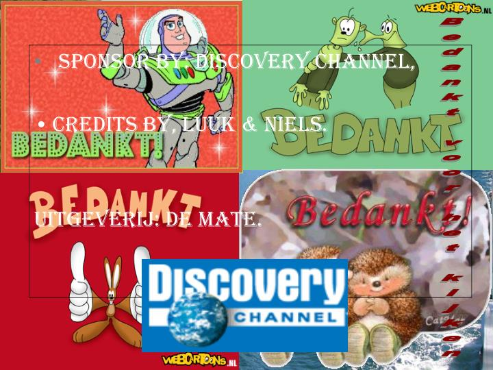 sponsor by: Discovery Channel,