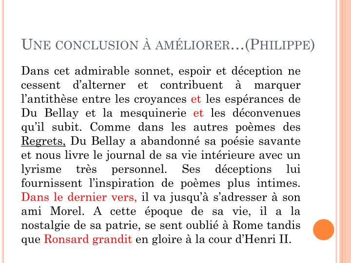 Une conclusion à améliorer…(Philippe)