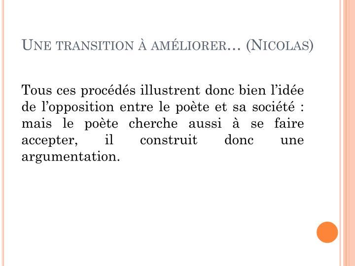 Une transition à améliorer… (Nicolas)