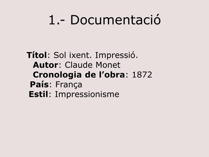 1.- Documentació