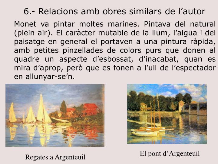 6.- Relacions amb obres similars de l'autor