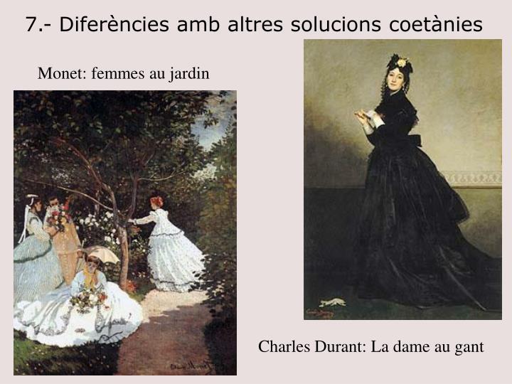 7.- Diferències amb altres solucions coetànies