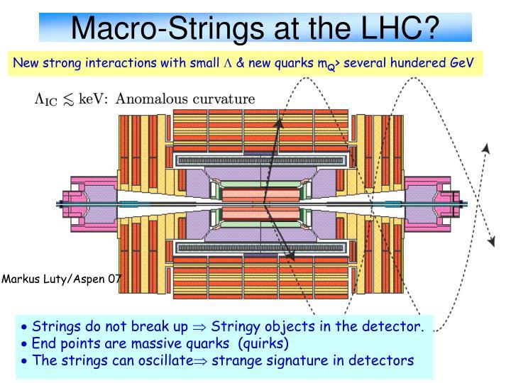 Macro-Strings at the LHC?