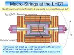 macro strings at the lhc