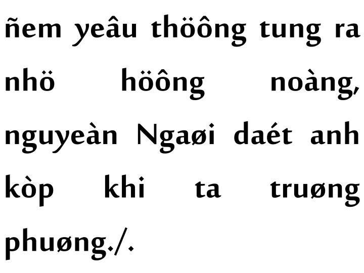 ñem yeâu thöông tung ra nhö höông noàng, nguyeàn Ngaøi daét anh kòp khi ta truøng phuøng./.