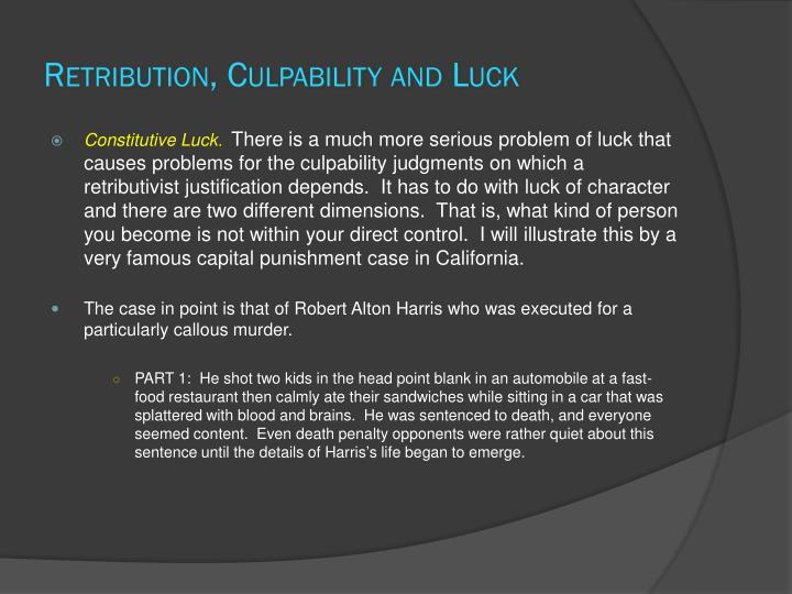 Retribution, Culpability and Luck